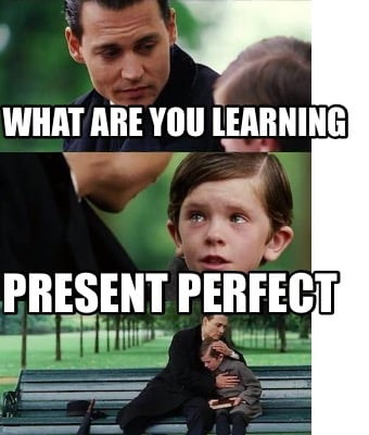 what-are-you-learning-present-perfect