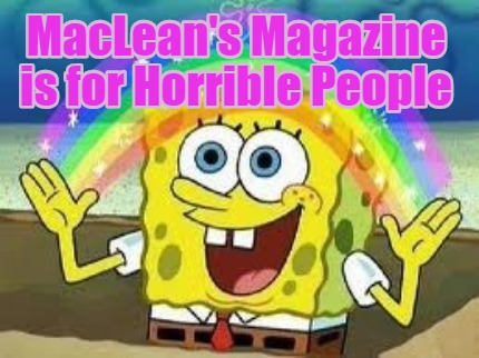 macleans-magazine-is-for-horrible-people