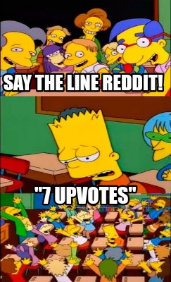 say-the-line-reddit-7-upvotes