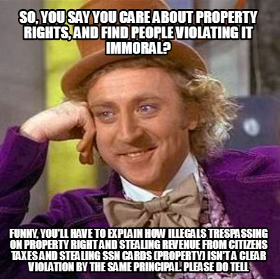 so-you-say-you-care-about-property-rights-and-find-people-violating-it-immoral-f