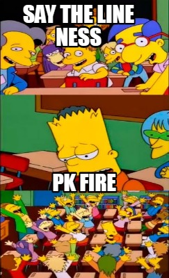 say-the-line-ness-pk-fire