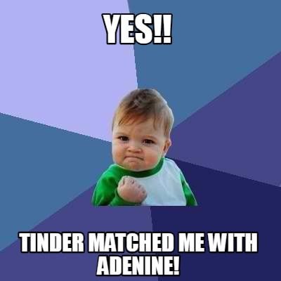 yes-tinder-matched-me-with-adenine