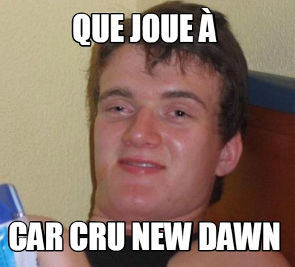 que-joue-car-cru-new-dawn