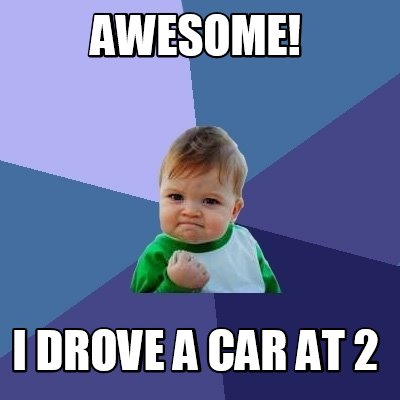 awesome-i-drove-a-car-at-2