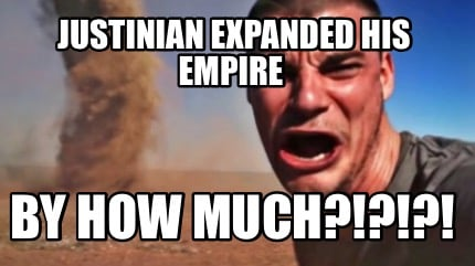 justinian-expanded-his-empire-by-how-much