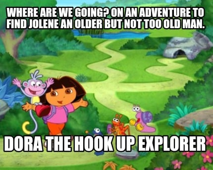 where-are-we-going-on-an-adventure-to-find-jolene-an-older-but-not-too-old-man.-