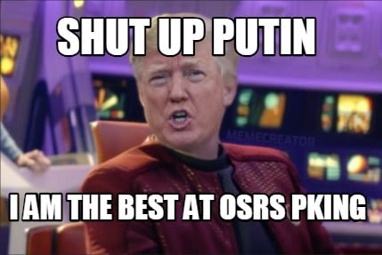 shut-up-putin-i-am-the-best-at-osrs-pking