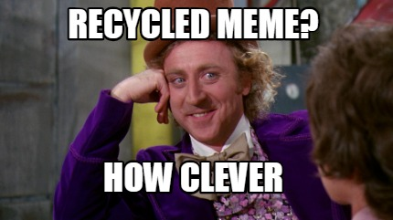 recycled-meme-how-clever