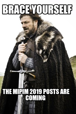 brace-yourself-the-mipim-2019-posts-are-coming