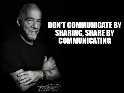 dont-communicate-by-sharing-share-by-communicating