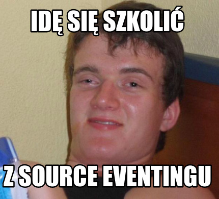 id-si-szkoli-z-source-eventingu