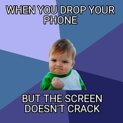 when-you-drop-your-phone-but-the-screen-doesnt-crack