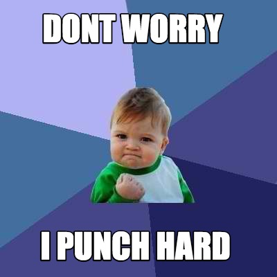 dont-worry-i-punch-hard