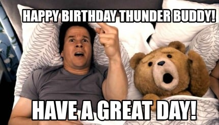 happy-birthday-thunder-buddy-have-a-great-day