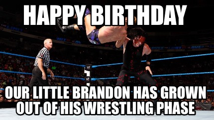 Meme Creator Funny Happy Birthday Our Little Brandon Has Grown Out