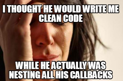 Meme Creator - Funny I thought he would write me clean code