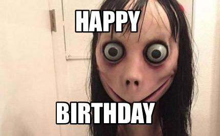 Momo Meme Generator Happy Birthday