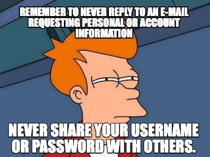 remember-to-never-reply-to-an-e-mail-requesting-personal-or-account-information-