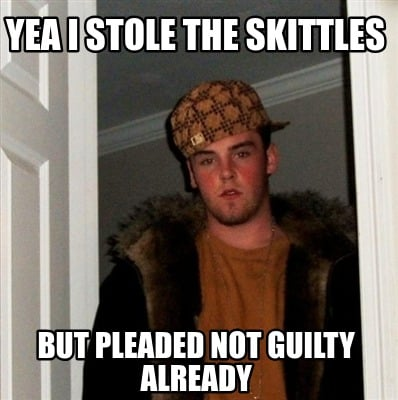 Meme Creator - Funny yea I stole the Skittles But pleaded