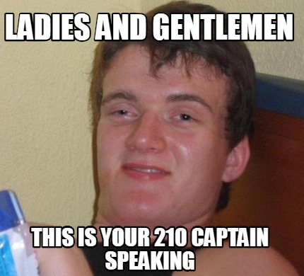 ladies-and-gentlemen-this-is-your-210-captain-speaking
