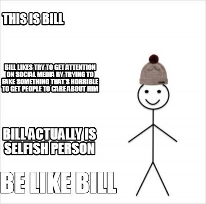 Meme Creator - Funny This Is Bill Bill actually is selfish