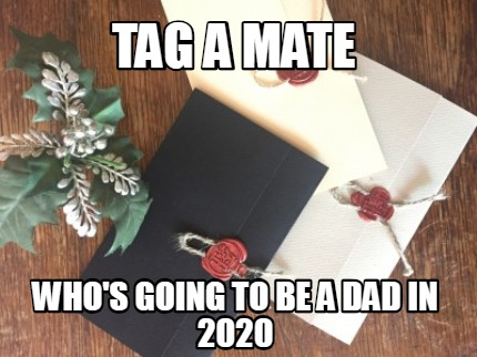 tag-a-mate-whos-going-to-be-a-dad-in-2020
