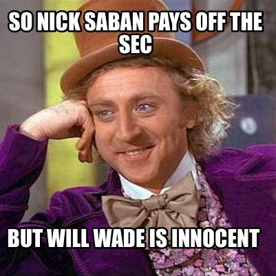 so-nick-saban-pays-off-the-sec-but-will-wade-is-innocent