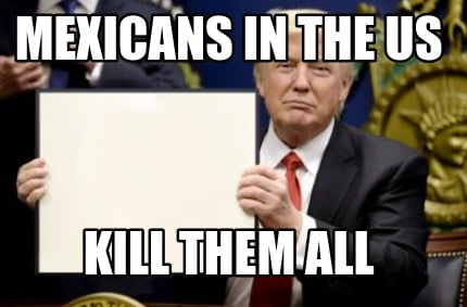 mexicans-in-the-us-kill-them-all