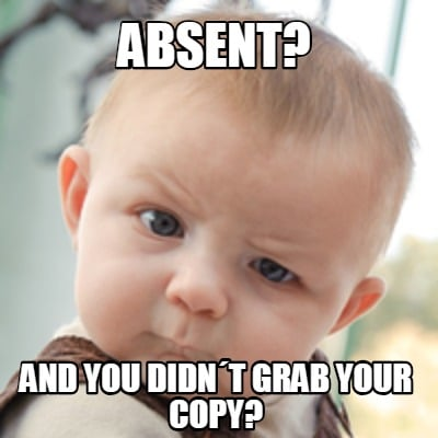 absent-and-you-didnt-grab-your-copy
