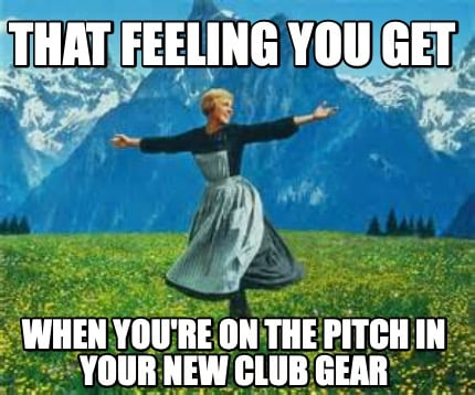 that-feeling-you-get-when-youre-on-the-pitch-in-your-new-club-gear