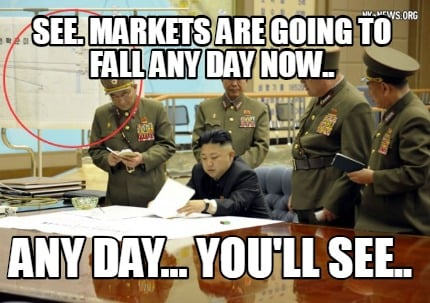 see.-markets-are-going-to-fall-any-day-now..-any-day...-youll-see