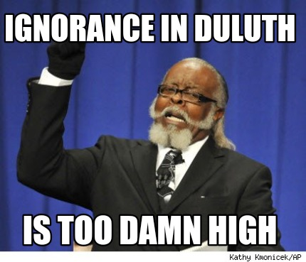 ignorance-in-duluth-is-too-damn-high4