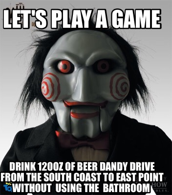 lets-play-a-game-drink-120oz-of-beer-dandy-drive-from-the-south-coast-to-east-po