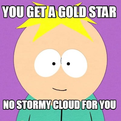 you-get-a-gold-star-no-stormy-cloud-for-you