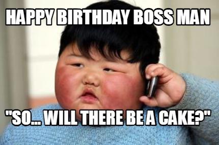 Meme Creator Funny Happy Birthday Boss Man So Will