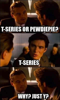 t-series-or-pewdiepie-why-just-y-t-series