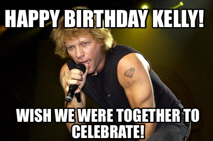 happy-birthday-kelly-wish-we-were-together-to-celebrate