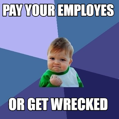 pay-your-employees-or-get-wrecked