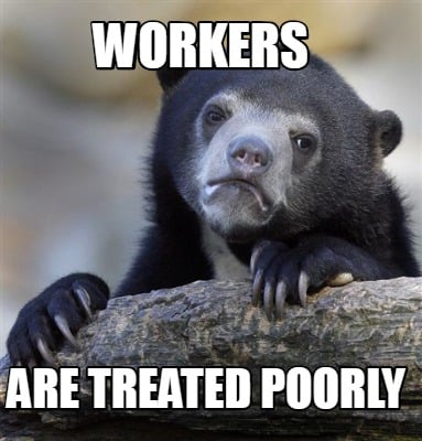 workers-are-treated-poorly