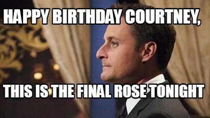 happy-birthday-courtney-this-is-the-final-rose-tonight