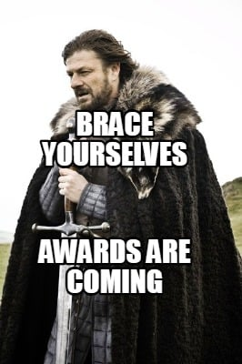 brace-yourselves-awards-are-coming