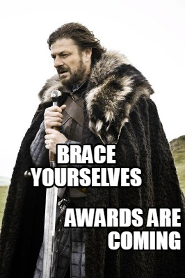 brace-yourselves-awards-are-coming8