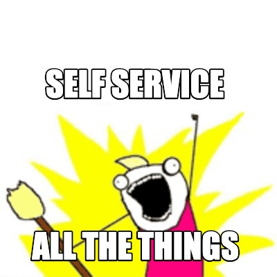 self-service-all-the-things