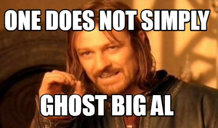 one-does-not-simply-ghost-big-al