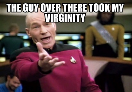 the-guy-over-there-took-my-virginity