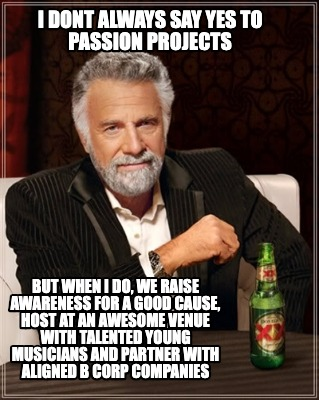 i-dont-always-say-yes-to-passion-projects-but-when-i-do-we-raise-awareness-for-a