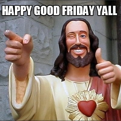 happy-good-friday-yall