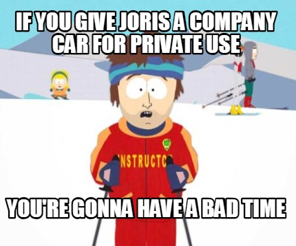 if-you-give-joris-a-company-car-for-private-use-youre-gonna-have-a-bad-time
