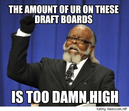 the-amount-of-ur-on-these-draft-boards-is-too-damn-high