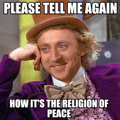 please-tell-me-again-how-its-the-religion-of-peace